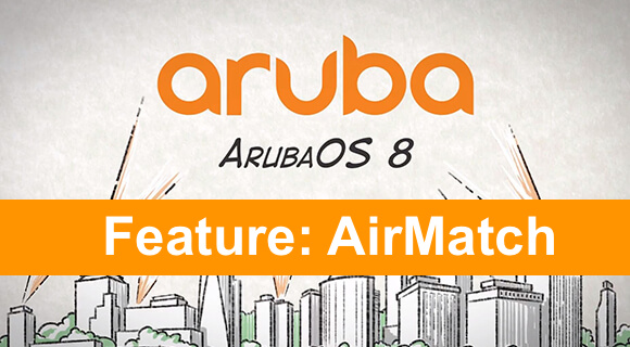 Getting to Know AOS 8 – AirMatch   The it Rebel